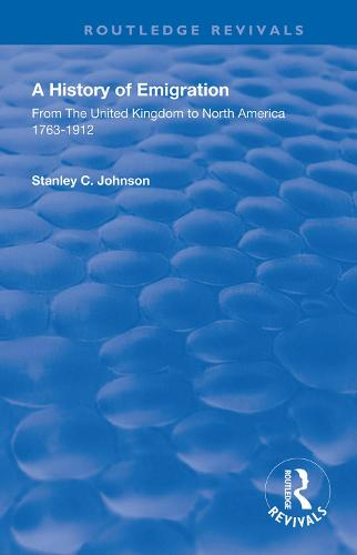 Emigration from the United Kingdom to North America, 1763 - 1912 - Routledge Revivals (Hardback)