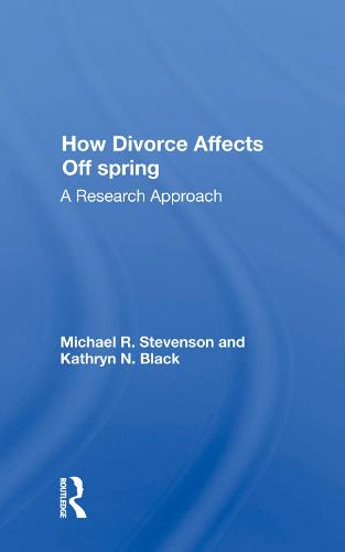 How Divorce Affects Offspring: A Research Approach (Hardback)