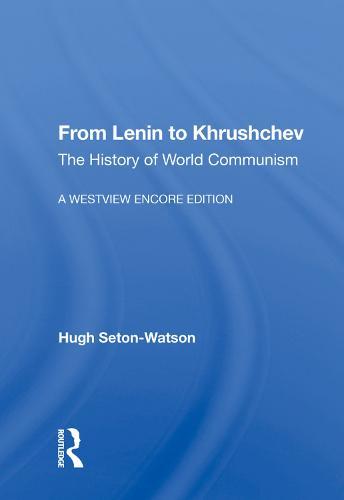 From Lenin to Khrushchev: The History of World Communism (Hardback)