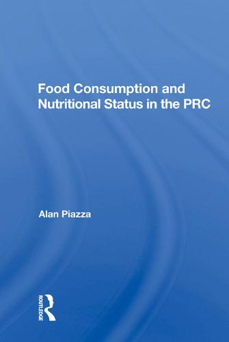Food Consumption And Nutritional Status In The Prc (Hardback)