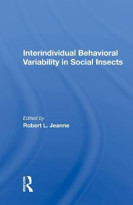 Interindividual Behavioral Variability In Social Insects (Hardback)