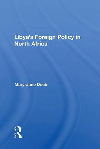 Libya's Foreign Policy In North Africa (Hardback)