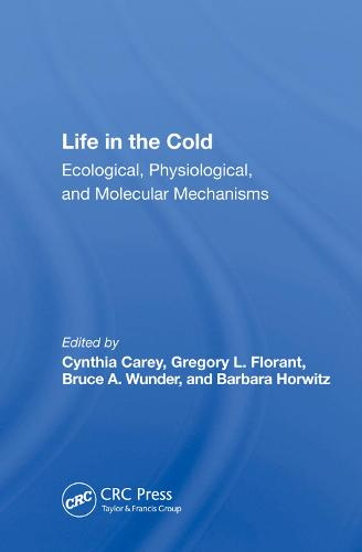 Life In The Cold: Ecological, Physiological, And Molecular Mechanisms (Hardback)