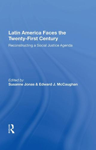 Latin America Faces The Twenty-first Century: Reconstructing A Social Justice Agenda (Hardback)