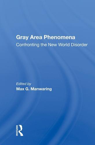Gray Area Phenomena: Confronting The New World Disorder (Hardback)