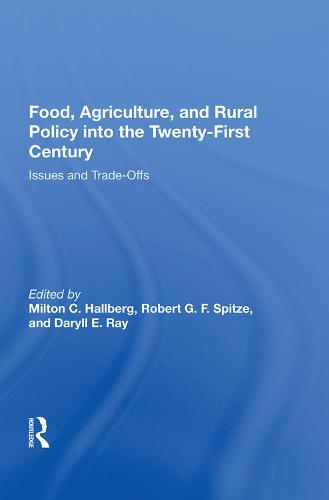 Food, Agriculture, and Rural Policy into the Twenty-First Century: Issues and Trade-Offs (Hardback)