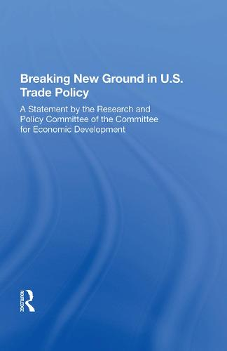 Breaking New Ground In U.s. Trade Policy (Hardback)