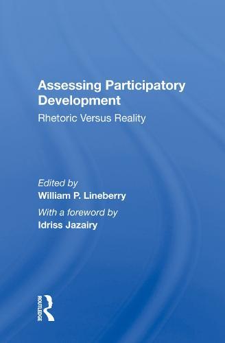Assessing Participatory Development: Rhetoric Versus Reality (Hardback)