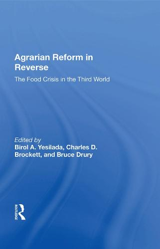 Agrarian Reform In Reverse: The Food Crisis In The Third World (Hardback)