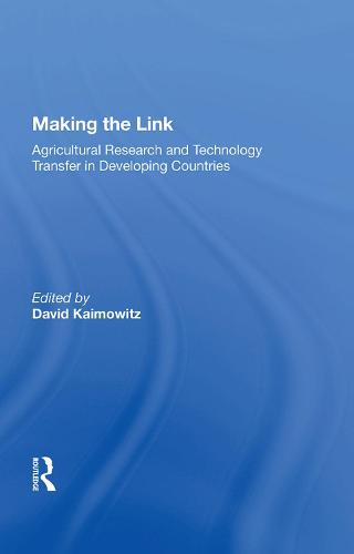 Making the Link: Agricultural Research and Technology Transfer in Developing Countries (Hardback)