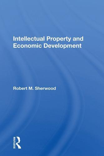 Intellectual Property And Economic Development (Hardback)