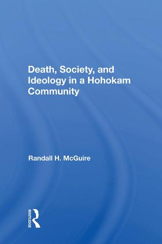 Death, Society, And Ideology In A Hohokam Community (Hardback)