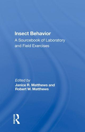 Insect Behavior: A Sourcebook Of Laboratory And Field Exercises (Hardback)
