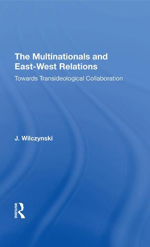 The Multinationals and East-West Relations: Towards Transideological Collaboration (Hardback)