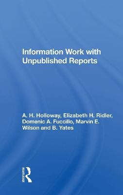 Information Work With Unpublished Reports (Hardback)