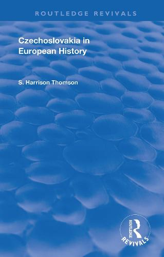 Czechoslovakia in European History - Routledge Revivals (Hardback)