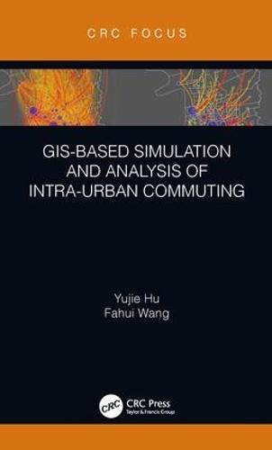 GIS-Based Simulation and Analysis of Intra-Urban Commuting (Hardback)