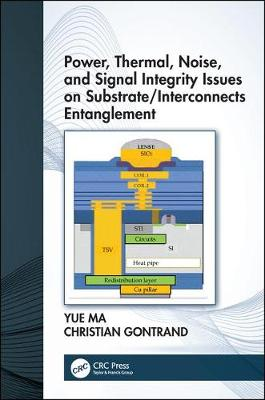 Power, Thermal, Noise, and Signal Integrity Issues on Substrate/Interconnects Entanglement (Hardback)