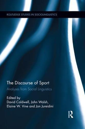 The Discourse of Sport: Analyses from Social Linguistics - Routledge Studies in Sociolinguistics (Paperback)