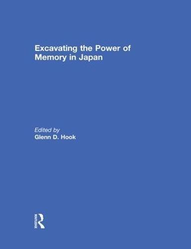 Excavating the Power of Memory in Japan (Paperback)