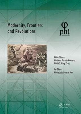 Modernity, Frontiers and Revolutions: Proceedings of the 4th International Multidisciplinary Congress (PHI 2018), October 3-6, 2018, S. Miguel, Azores, Portugal - PHI (Hardback)