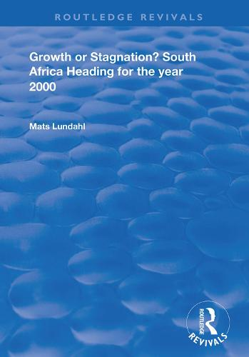 Growth or Stagnation?: South Africa Heading for the Year 2000 - Routledge Revivals (Hardback)