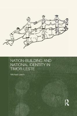 Nation-Building and National Identity in Timor-Leste - Routledge Contemporary Southeast Asia Series (Paperback)