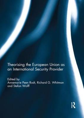 Theorising the European Union as an International Security Provider (Paperback)