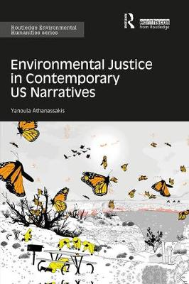 Environmental Justice in Contemporary US Narratives - Routledge Environmental Humanities (Paperback)