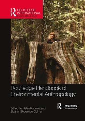 Routledge Handbook of Environmental Anthropology - Routledge International Handbooks (Paperback)