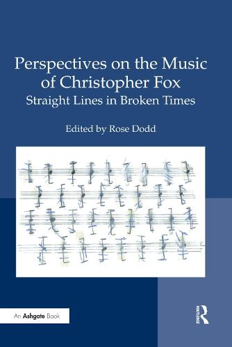 Perspectives on the Music of Christopher Fox: Straight Lines in Broken Times (Paperback)