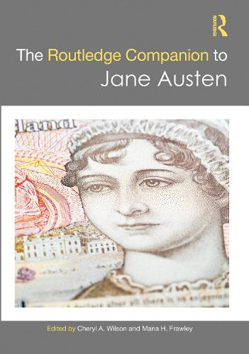 The Routledge Companion to Jane Austen - Routledge Literature Companions (Hardback)