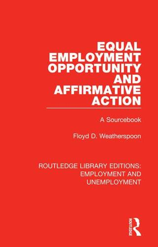 Equal Employment Opportunity and Affirmative Action: A Sourcebook - Routledge Library Editions: Employment and Unemployment 9 (Hardback)