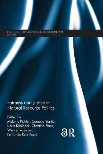 Fairness and Justice in Natural Resource Politics - Routledge Explorations in Environmental Studies (Paperback)