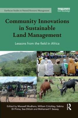 Community Innovations in Sustainable Land Management: Lessons from the field in Africa - Earthscan Studies in Natural Resource Management (Paperback)