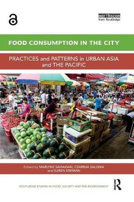 Food Consumption in the City: Practices and patterns in urban Asia and the Pacific - Routledge Studies in Food, Society and the Environment (Paperback)