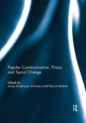 Popular Communication, Piracy and Social Change (Paperback)