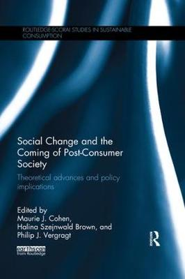 Social Change and the Coming of Post-consumer Society: Theoretical Advances and Policy Implications (Paperback)