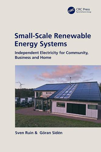 Small-Scale Renewable Energy Systems: Independent Electricity for Community, Business and Home (Hardback)