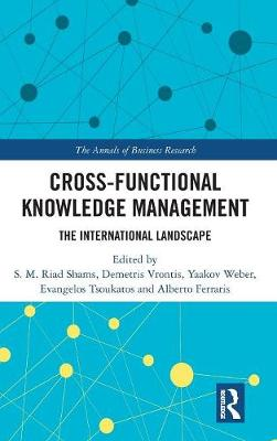 Cross-Functional Knowledge Management: The International Landscape - The Annals of Business Research (Hardback)