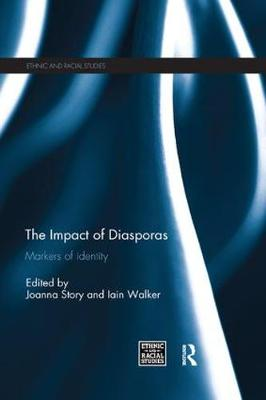 The Impact of Diasporas: Markers of identity - Ethnic & Racial Studies (Paperback)