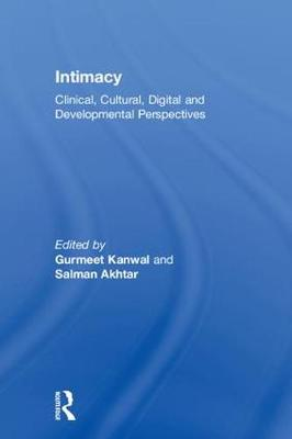 Intimacy: Clinical, Cultural, Digital and Developmental Perspectives (Hardback)