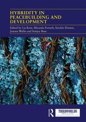 Hybridity in Peacebuilding and Development: A critical and reflexive approach - ThirdWorlds (Hardback)