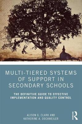 Multi-Tiered Systems of Support in Secondary Schools: The Definitive Guide to Effective Implementation and Quality Control (Paperback)