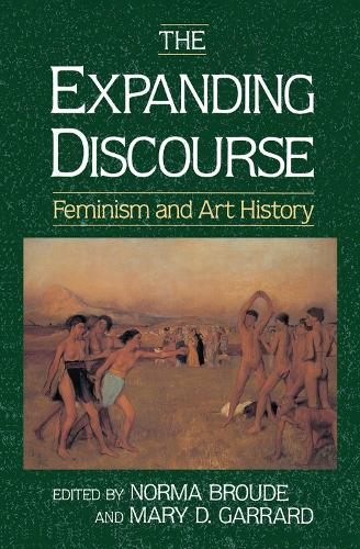 The Expanding Discourse: Feminism And Art History (Hardback)