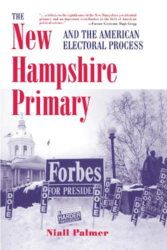 The New Hampshire Primary And The American Electoral Process (Hardback)