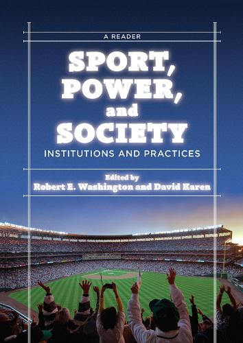 Sport, Power, and Society: Institutions and Practices: A Reader (Hardback)