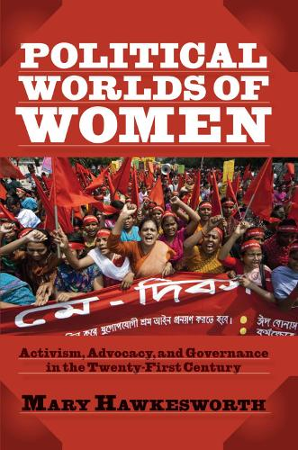 Political Worlds of Women: Activism, Advocacy, and Governance in the Twenty-First Century (Hardback)