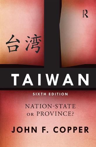 Taiwan: Nation-State or Province? (Hardback)