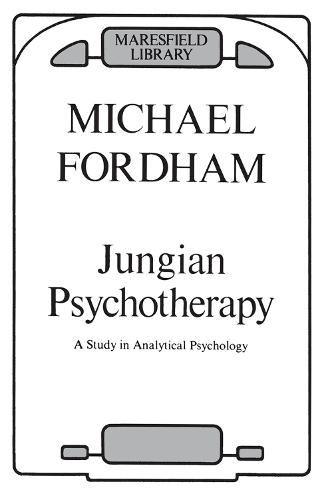 Jungian Psychotherapy: A Study in Analytical Psychology (Hardback)
